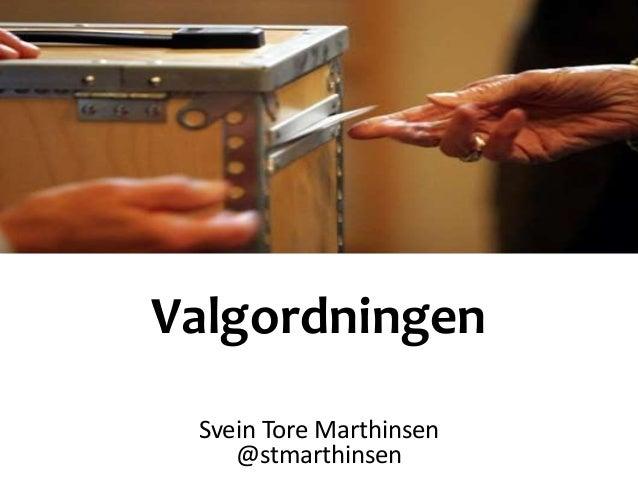 Valgordningen Svein Tore Marthinsen @stmarthinsen