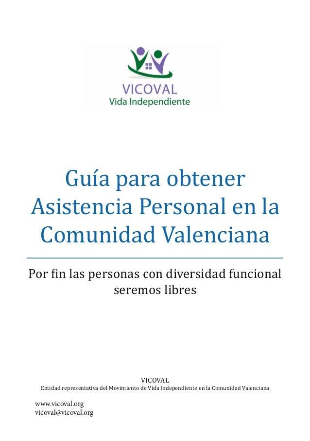 Guía para obtener Asistencia Personal en la Comunidad Valenciana Por fin las personas con diversidad funcional seremos lib...