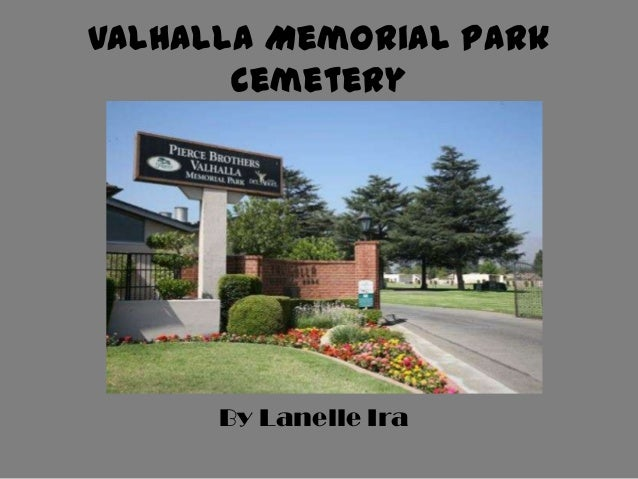 Valhalla Memorial Park Cemetery  By Lanelle Ira