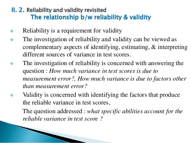 language tests reliability and validity Test reliability means that if you give the same test to the same student  these  are two of the most misunderstood terms in language testing.