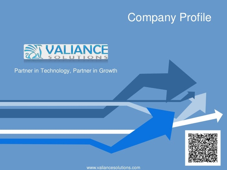 Company ProfilePartner in Technology, Partner in Growth                            www.valiancesolutions.com