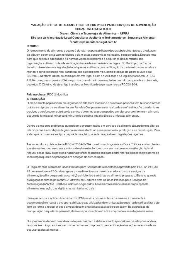 VALIAÇÃO CRÍTICA DE ALGUNS ITENS DA RDC 216/04 PARA SERVIÇOS DE ALIMENTAÇÃO SOUZA. CYLLENE.M.O.C.C1 1 Dra.em Ciência e Tec...