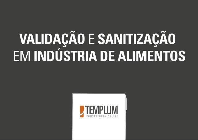 Validação e sanitização em indústria de alimentos