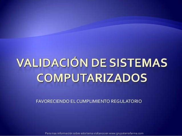 FAVORECIENDO EL CUMPLIMIENTO REGULATORIO Para mas información sobre este tema visítanos en www.grupoterrafarma.com