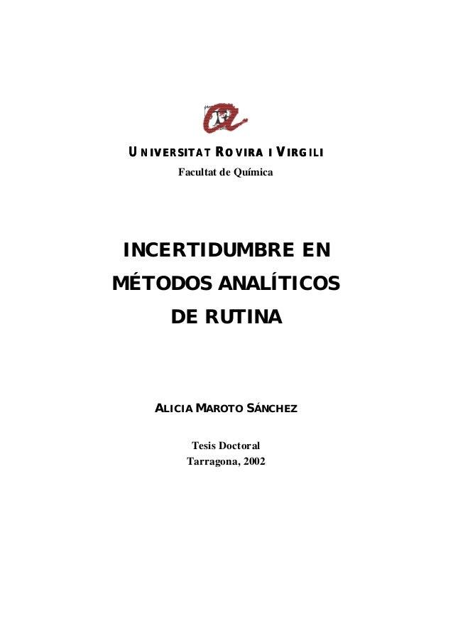 UUNIVERSITATNIVERSITAT RROVIRA IOVIRA I VVIRGILIIRGILI Facultat de Química INCERTIDUMBRE EN MÉTODOS ANALÍTICOS DE RUTINA A...