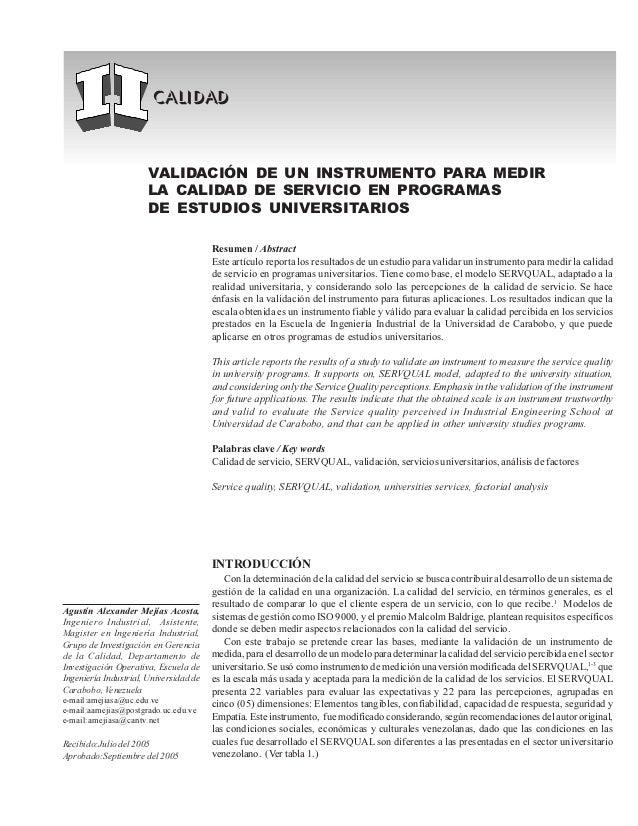 calidad VALIDACIÓN DE UN INSTRUMENTO PARA MEDIR LA CALIDAD DE SERVICIO EN PROGRAMAS DE ESTUDIOS UNIVERSITARIOS Resumen / A...