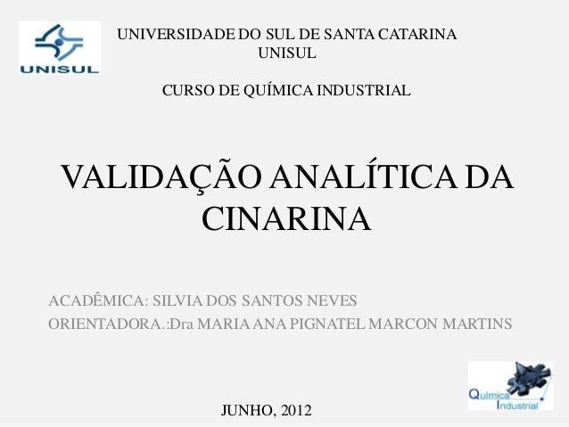 UNIVERSIDADE DO SUL DE SANTA CATARINA                      UNISUL            CURSO DE QUÍMICA INDUSTRIAL VALIDAÇÃO ANALÍTI...