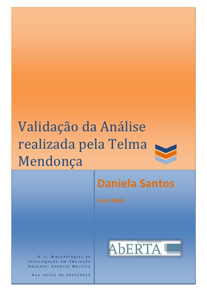 Validação da Análiserealizada pela TelmaMendonça                             Daniela Santos                             5 ...