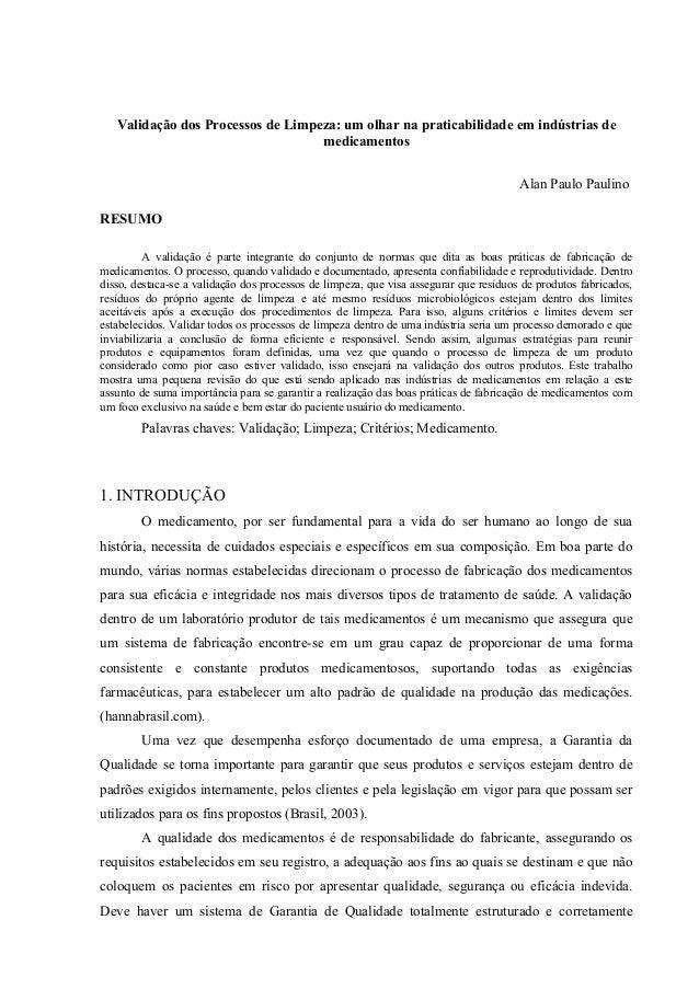 Validação dos Processos de Limpeza: um olhar na praticabilidade em indústrias de medicamentos Alan Paulo Paulino RESUMO A ...