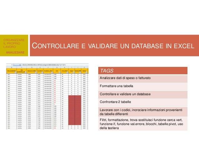 ORGANIZZARE IL PROPRIO LAVORO  CONTROLLARE E VALIDARE UN DATABASE IN EXCEL  ANALIZZARE  TAGS Analizzare dati di speso o fa...