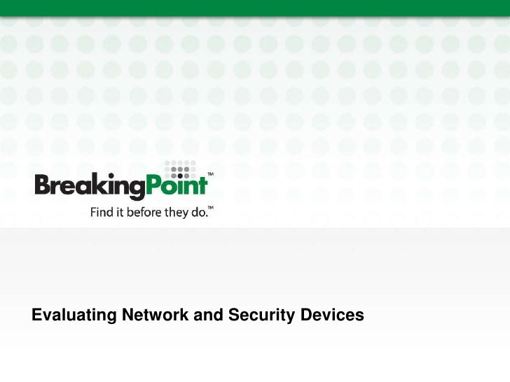 Evaluating Network and Security Devices<br />