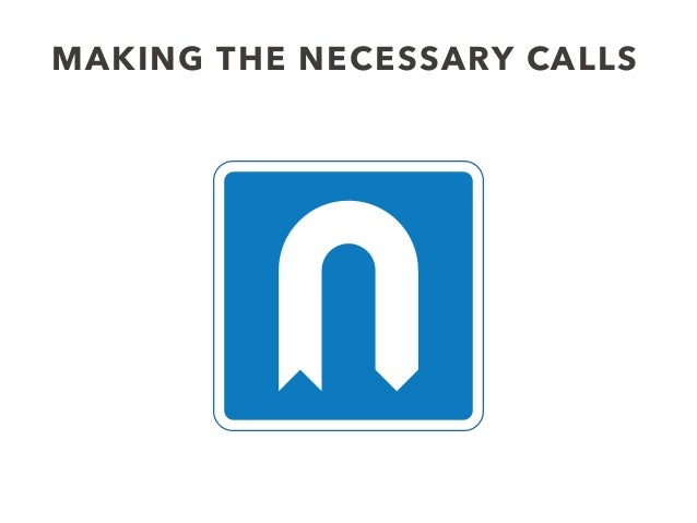 MAKING THE NECESSARY CALLS