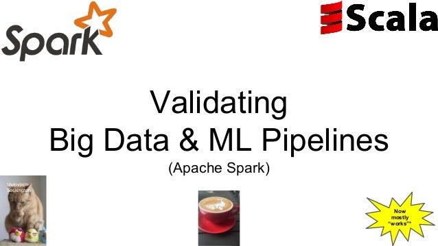 Validating big data jobs  - Spark AI Summit EU Slide 2