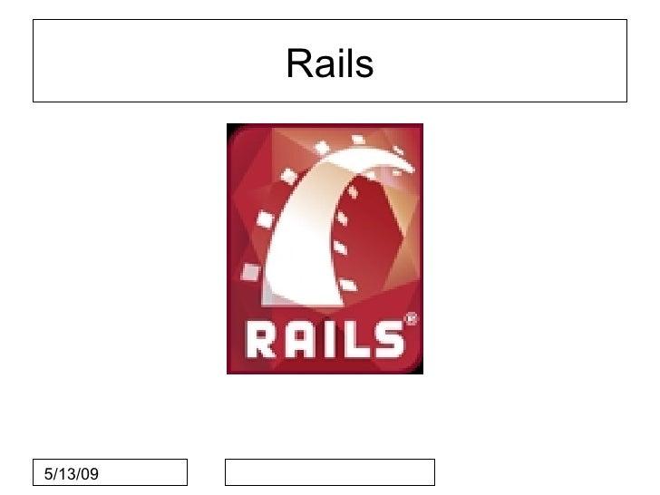 Rails     5/13/09