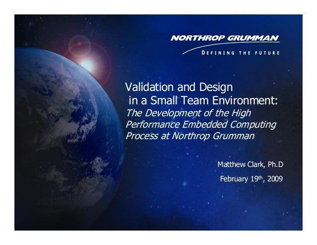 Validation and Design in a Small Team Environment:The Development of the HighPerformance Embedded ComputingProcess at Nort...