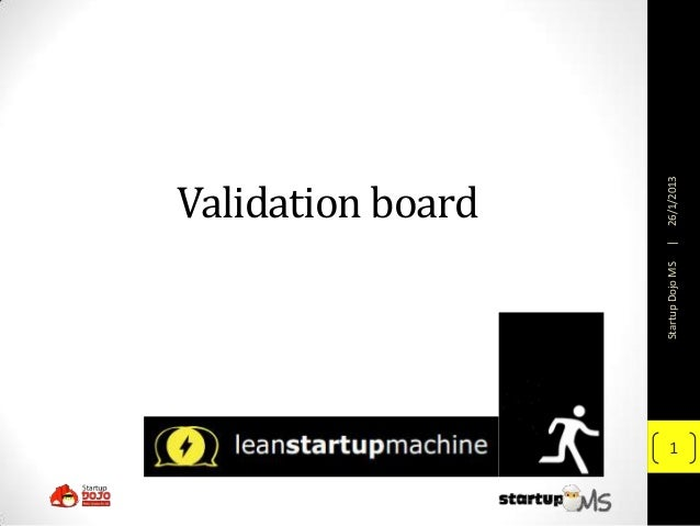 Validation board    Startup Dojo MS   |   26/1/20131