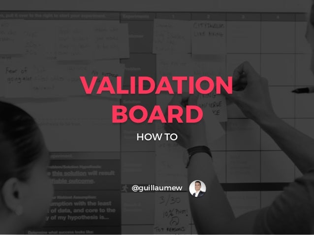 VALIDATION BOARD HOW TO @guillaumew