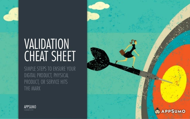 validation cheat sheet simple steps to ensure your digital product, physical product, or service hits themark appsumo sum...