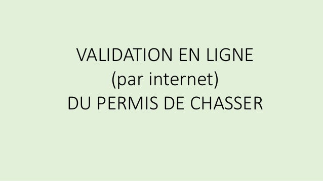 VALIDATION EN LIGNE (par internet) DU PERMIS DE CHASSER