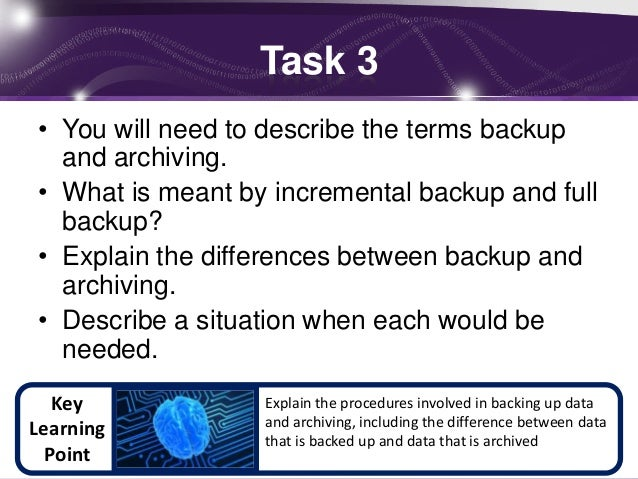 difference between backing up and archiving of data essay What is the difference between archiving and backup → aug 29th 2008 we've noticed confusion among people due to a blurring of the boundary between archiving and.