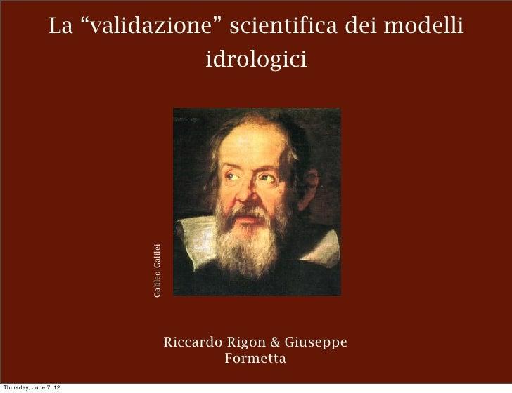 """La """"validazione"""" scientifica dei modelli                                               idrologici                        G..."""
