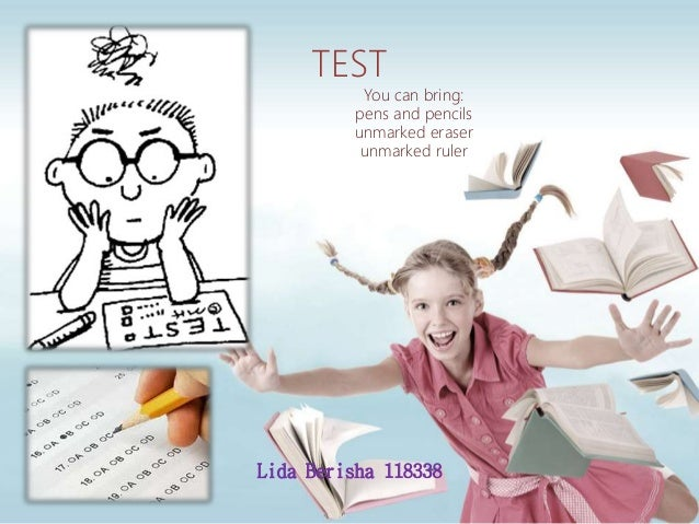TEST You can bring: pens and pencils unmarked eraser unmarked ruler Lida Berisha 118338