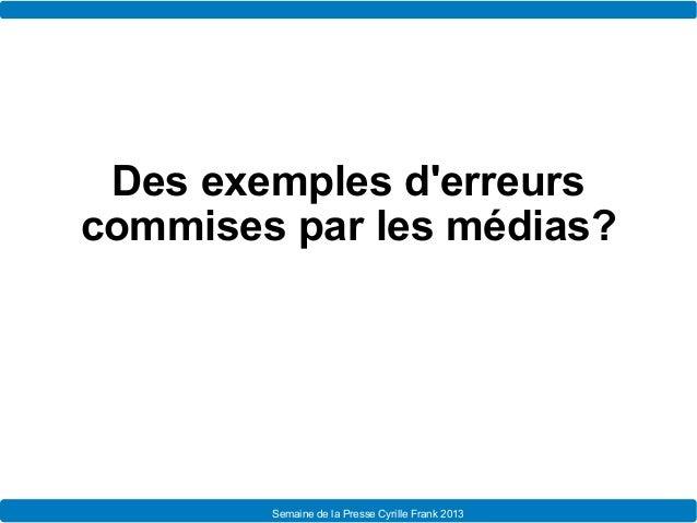 Valider l'info   semaine de la presse - 2013 Slide 3
