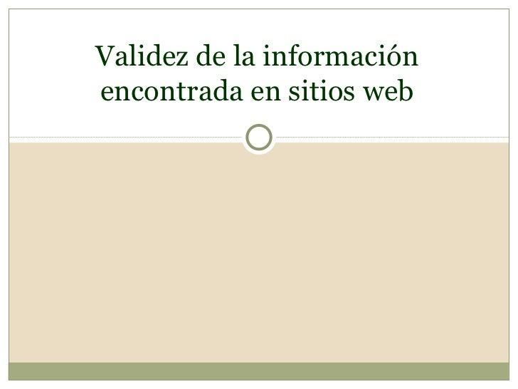 Validez de la información encontrada en sitios web