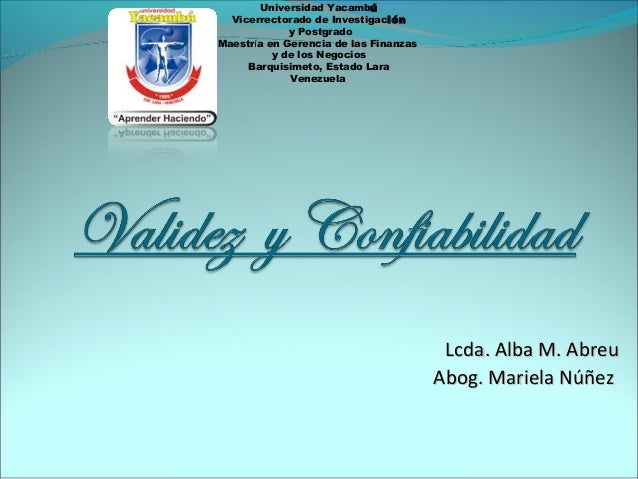 Lcda. Alba M. AbreuLcda. Alba M. Abreu Abog. Mariela NúñezAbog. Mariela Núñez Universidad Yacambú Vicerrectorado de Invest...