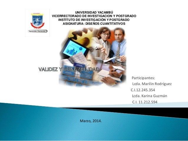Participantes: Lcda. Marilin Rodríguez C.I.12.245.354 Lcda. Karina Guzmán C.I. 11.212.594 Marzo, 2014. UNIVERSIDAD YACAMBÚ...