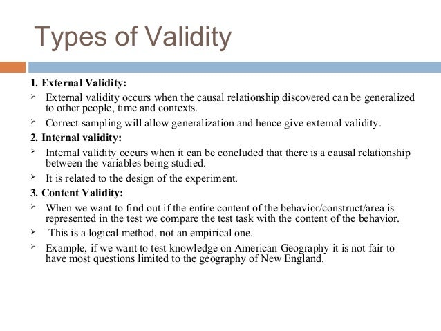 Types of Validity 1. External Validity:  External validity occurs when the causal relationship discovered can be generali...