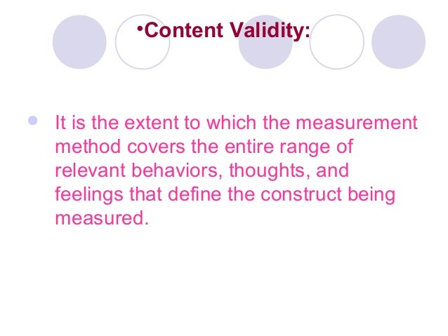  It is the extent to which the measurement method covers the entire range of relevant behaviors, thoughts, and feelings t...