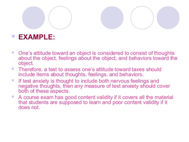  EXAMPLE:  One's attitude toward an object is considered to consist of thoughts about the object, feelings about the obj...