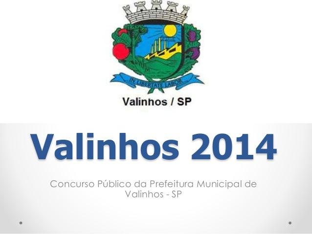 Valinhos 2014 Concurso Público da Prefeitura Municipal de Valinhos - SP