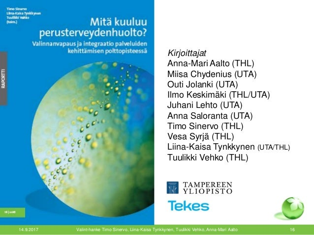 14.9.2017 Valint-hanke Timo Sinervo, Liina-Kaisa Tynkkynen, Tuulikki Vehko, Anna-Mari Aalto 16 Kirjoittajat Anna-Mari Aalt...