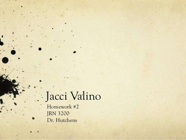Jacci ValinoHomework #2JRN 3200Dr. Hutchens