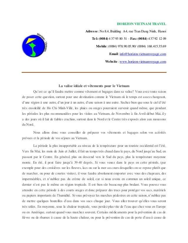 HORIZON VIETNAM TRAVEL Adresse :No 8.4, Building A4, rue Tran Dang Ninh, Hanoi Tel: (0084) 4 37 93 80 51 – Fax: (0084) 4 3...