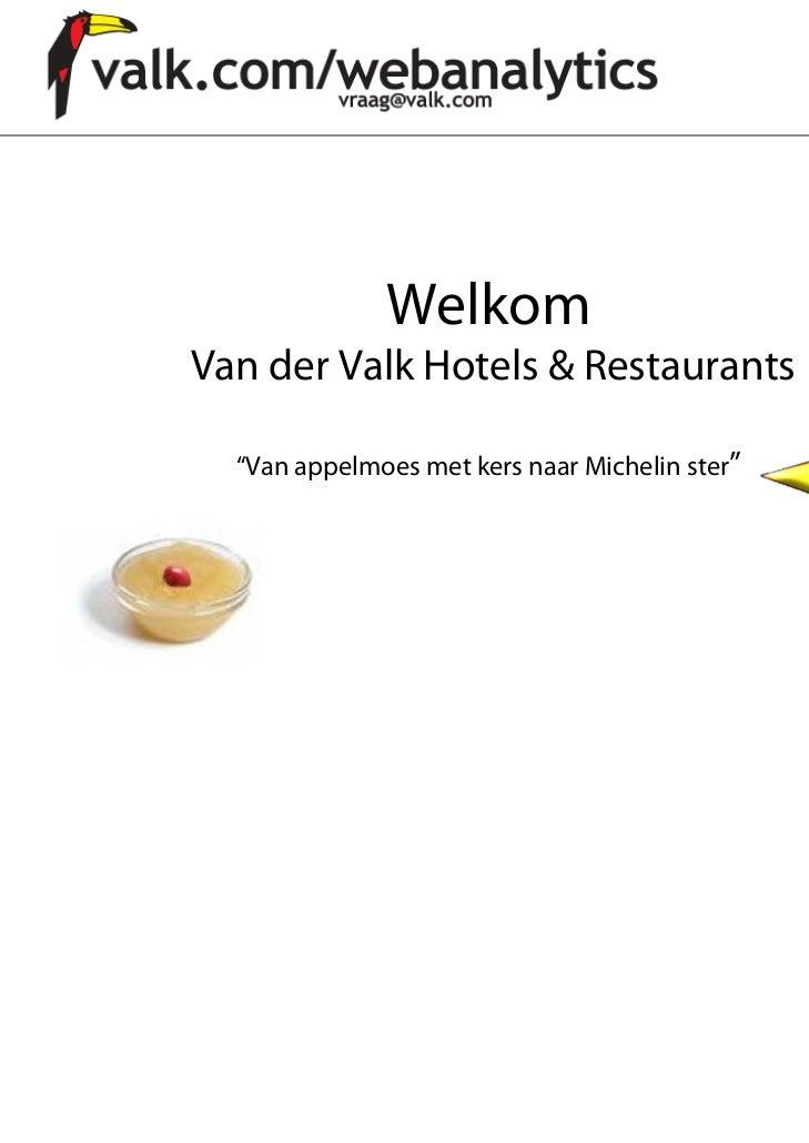 """WelkomVan der Valk Hotels & Restaurants  """"Van appelmoes met kers naar Michelin ster"""""""