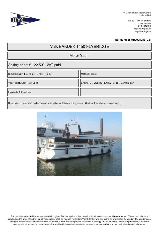RYC Rotterdam Yacht Centre Halfrond 89 NL-3071 PP Rotterdam 010-4231506 010-4842480 rotterdam@ryc.nl http://www.ryc.nl  Re...