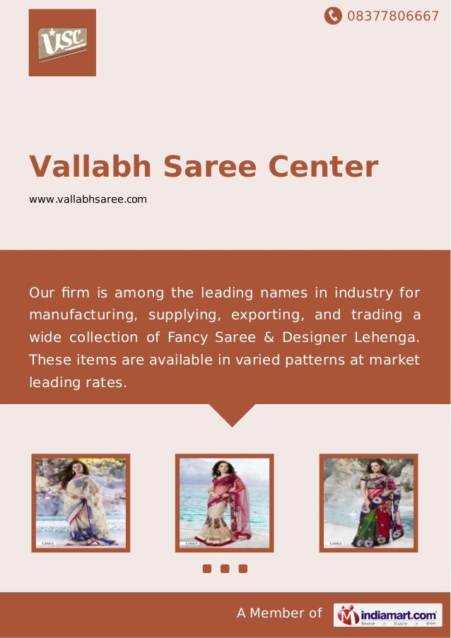 08377806667 A Member of Vallabh Saree Center www.vallabhsaree.com Our firm is among the leading names in industry for manuf...