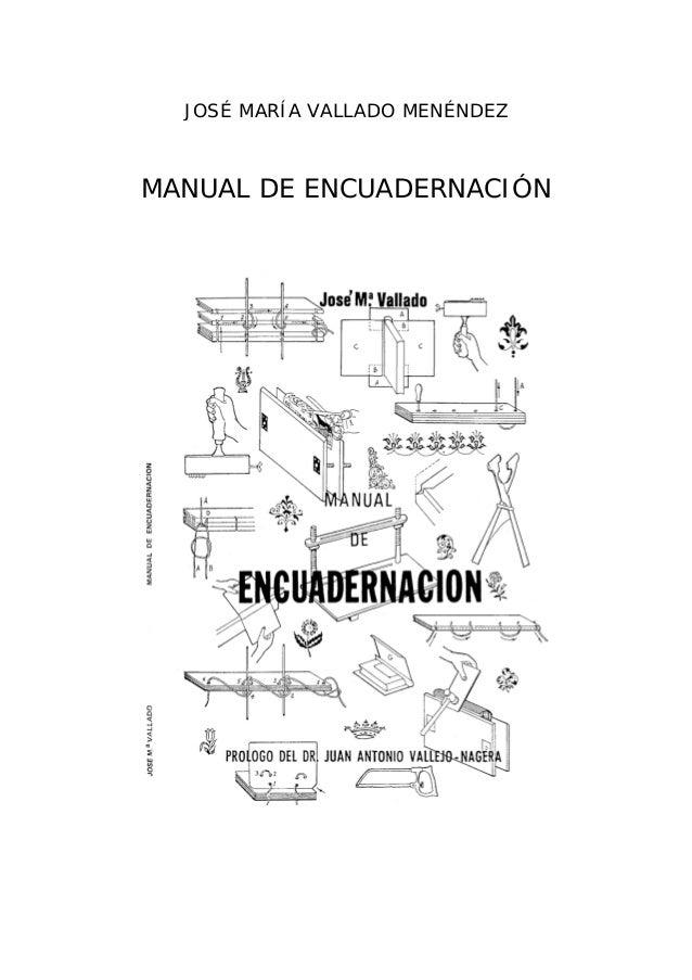 JOSÉ MARÍA VALLADO MENÉNDEZ  MANUAL DE ENCUADERNACIÓN