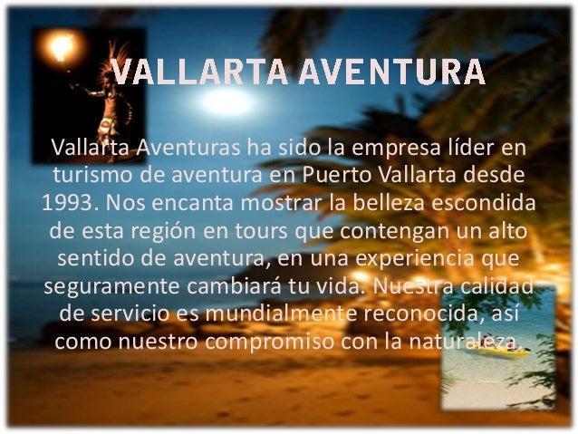 Vallarta Aventuras ha sido la empresa líder en turismo de aventura en Puerto Vallarta desde 1993. Nos encanta mostrar la b...