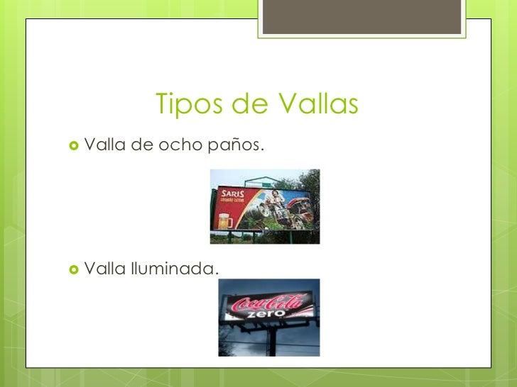 Tipos de Vallas<br />Valla de ocho paños.<br />Valla Iluminada. <br />