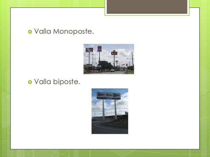 Valla Monoposte. <br />Valla biposte.<br />
