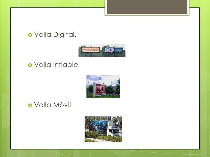 Valla Digital.<br />Valla Inflable.<br />Valla Móvil.  <br />
