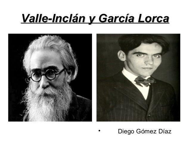 Valle-Inclán y García LorcaValle-Inclán y García Lorca• Diego Gómez Díaz