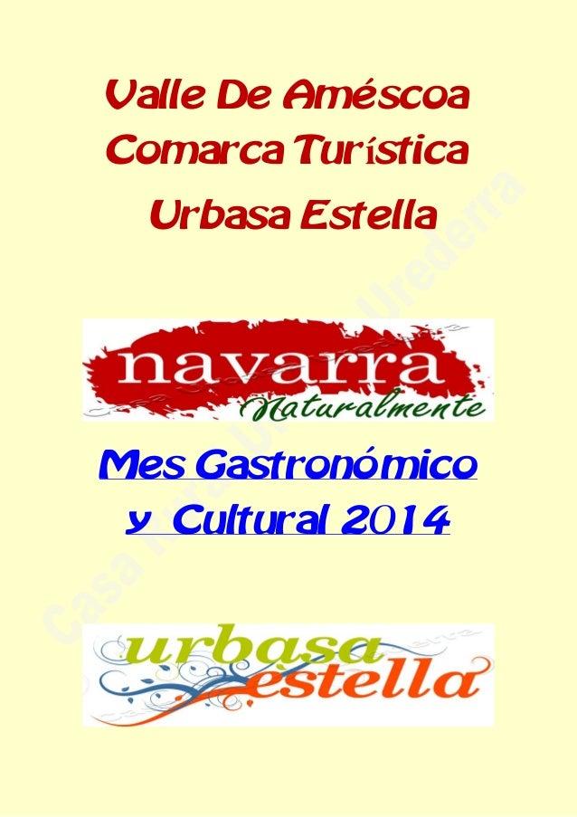 Valle De Améscoa Comarca Turística  Urbasa Estella  Mes Gastronómico y Cultural 2014