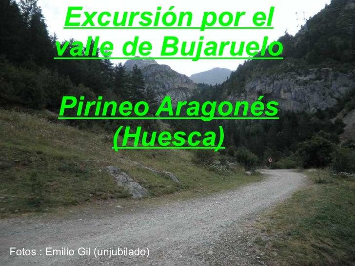 Excursión por el          valle de Bujaruelo            Pirineo Aragonés                (Huesca)    Fotos : Emilio Gil (un...