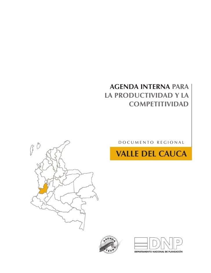 AGENDA INTERNA PARA LA PRODUCTIVIDAD Y LA       COMPETITIVIDAD        Documento regional     VALLE DEL CAUCA
