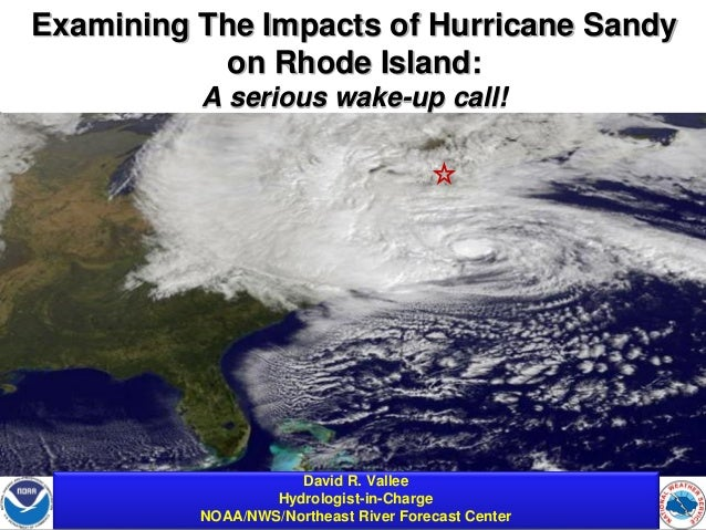 Examining The Impacts of Hurricane Sandy           on Rhode Island:                       A serious wake-up call!         ...